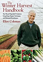 The Winter Harvest Handbook: Year Round Vegetable Production Using Deep-Organic Techniques and Unheated Greenhouses